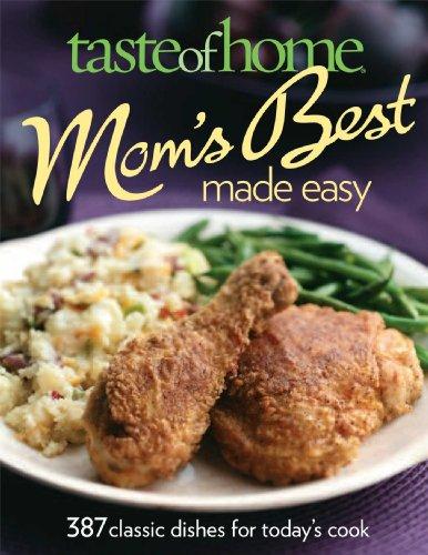 Taste of Home Mom's Best Made Easy: Home, Taste of