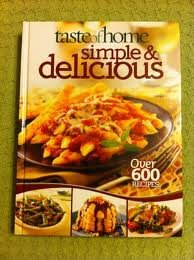 Taste of Home Simple & Delicious, Over 600 Recipes: Unknown