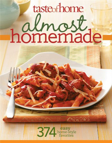 9780898218268: Taste of Home: Almost Homemade: 374 Easy Home-Style Favorites