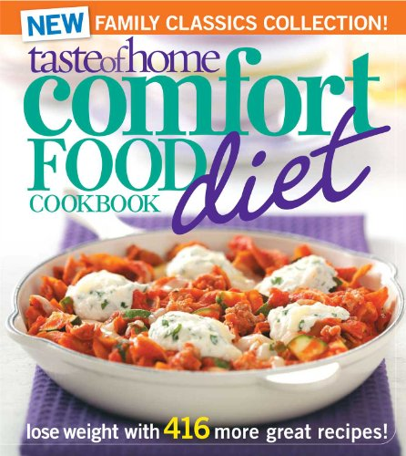 9780898218299: Taste of Home Comfort Food Diet Cookbook: New Family Classics Collection: Lose Weight with 416 More Great Recipes!