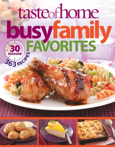 Taste of Home Busy Family Favorites: 363 30-Minute Recipes (9780898218398) by Taste Of Home