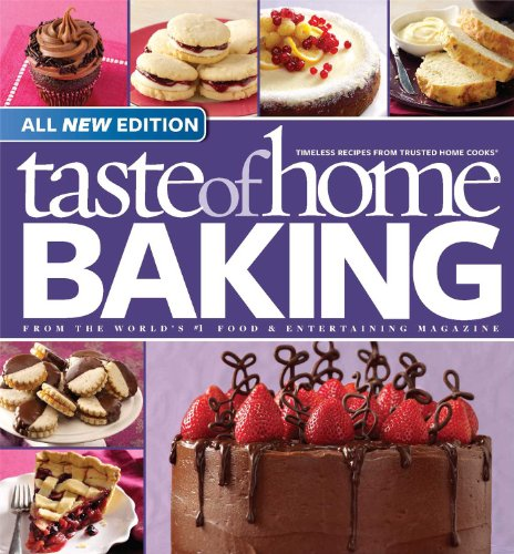 9780898218466: Taste of Home Baking, All NEW Edition: 725+ Recipes & Variations from Classics to Best Loved!