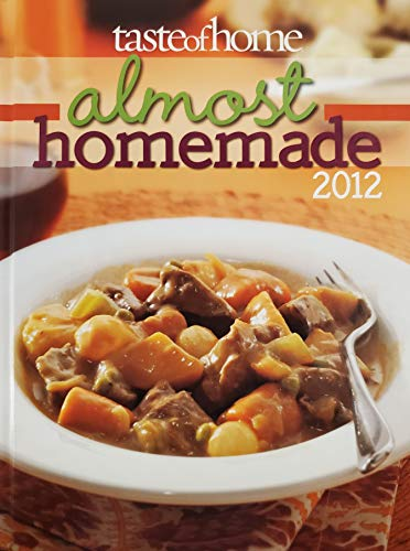 9780898219500: Taste of Home Almost Homemade 2012
