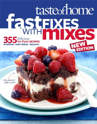 9780898219647: Taste of Home Fast Fixes with Mixes New Edition: 314 Delicious No-Fuss Recipes