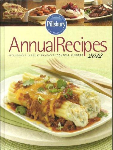 9780898219746: Pillsbury Annual Recipes Including Pillsbury Bake Off Contest Winners 2012 Hardcover Cookbook
