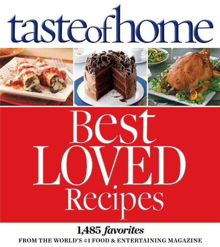 9780898219913: Taste of Home Best Loved Recipes: 1485 Favorites from the World S #1 Food & Entertaining Magazine