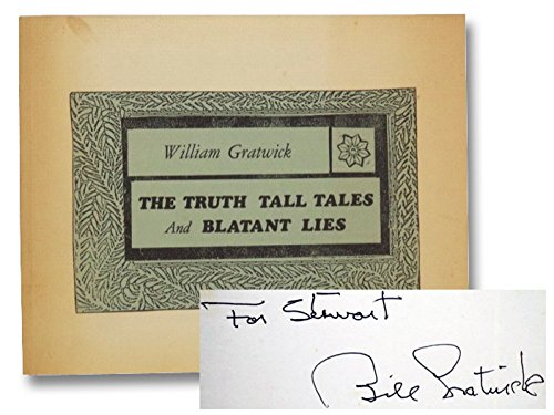Truth, Tall Tales and Blatant Lies Gratwick, William