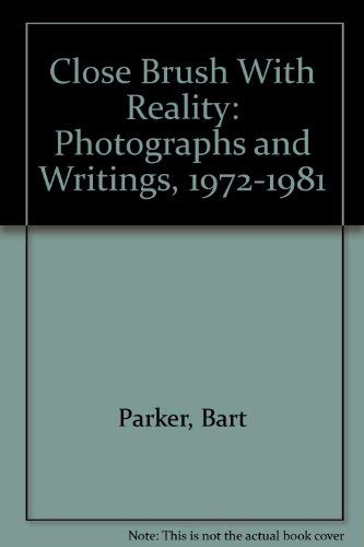 9780898220186: Close Brush With Reality: Photographs and Writings, 1972-1981