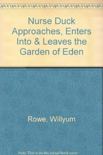 9780898220230: Nurse Duck approaches and enters and leaves the Garden of Eden: A short story