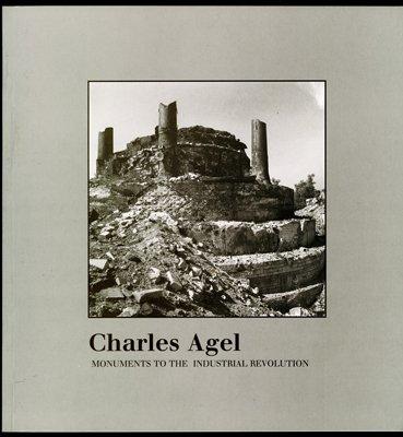 9780898221220: Charles Agel: Monuments to the industrial revolution [Taschenbuch] by Agel, C...