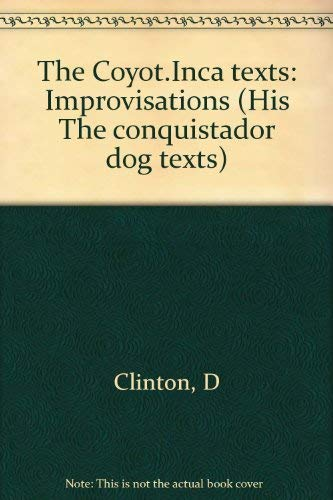 The Coyot. Inca Text: Series II of The Conquistador DOG Texts