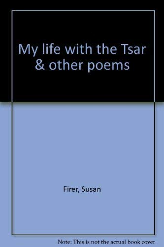 My Life WIth The Tsar and other poems: Susan Firer (author) and Lynne Srba (illustrator)
