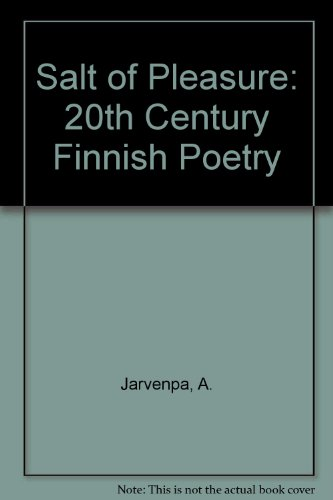 9780898230482: Salt of Pleasure: 20th Century Finnish Poetry (English and Finnish Edition)