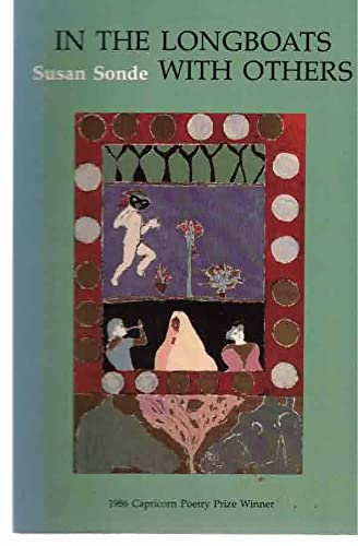 IN THE LONGBOATS WITH OTHERS (1986 Capricorn Poetry Prize): Sonde, Susan