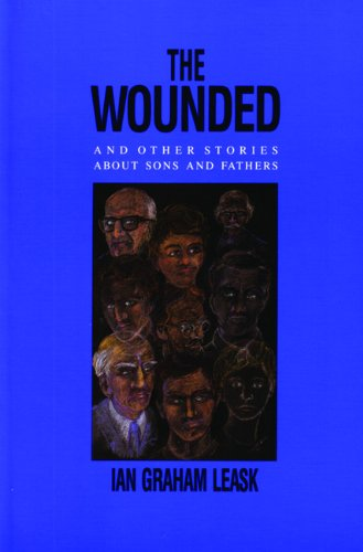 The Wounded and Other Stories about Sons: Leask, Ian G.
