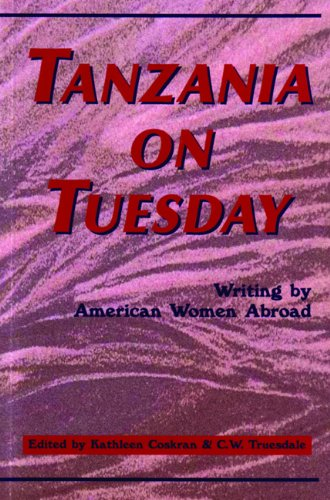 9780898231793: Tanzania on Tuesday: Writing By American Women Abroad (A New Rivers Abroad Book)