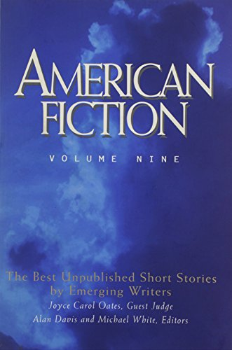 American Fiction, Volume Nine: The Best Unpublished Short Stories by Emerging Writers: New Rivers ...