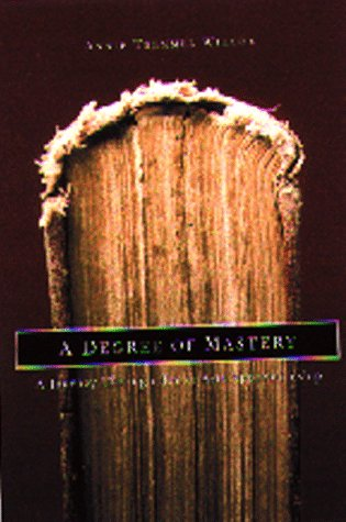 Degree of Mastery: A Journey Through Book Arts Apprenticeship: Wilcox, Annie Tremmel