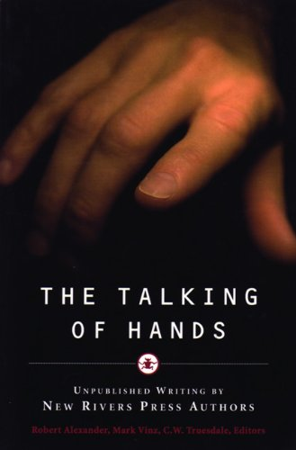 9780898231908: The Talking of Hands: Unpublished Writing by New Rivers Press Authors