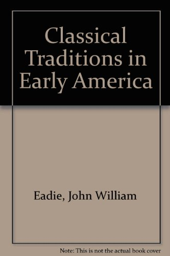 9780898240009: Classical Traditions in Early America