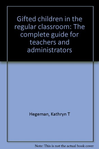 Gifted children in the regular classroom: The: Hegeman, Kathryn T