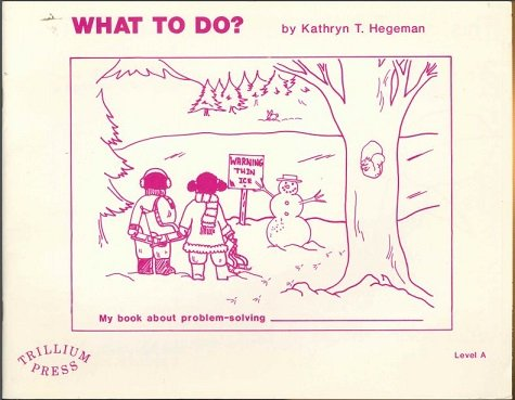 What to Do?: Creative Problem-Solving Level A (9780898240436) by Hegeman, Kathryn T.
