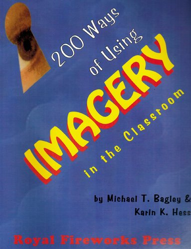 Two Hundred Ways of Using Imagery in: Michael T. Bagley;
