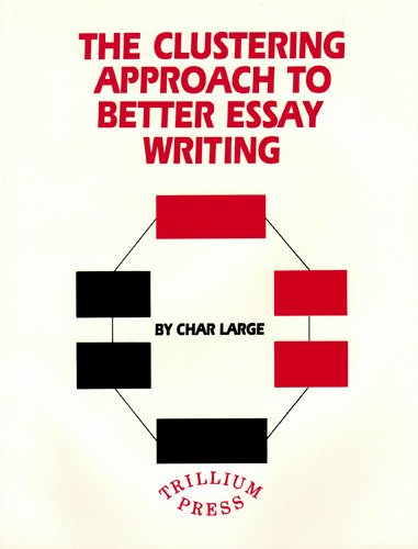 9780898241464: The Clustering Approach to Better Essay Writing