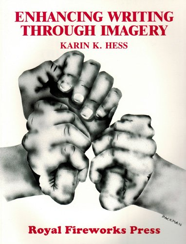 Enhancing Writing Through Imagery: Hess, Karen