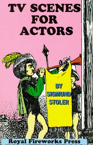 TV Scenes for Acting by Sigmund A. Stoler (Dec 2000): Sigmund A. Stoler