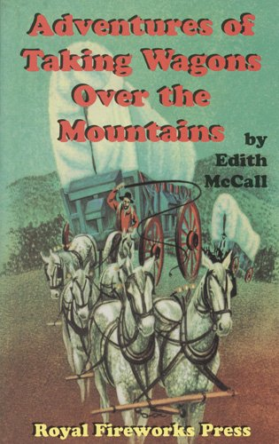 Adventures of Taking Wagons over the Mountains: McCall, Edith
