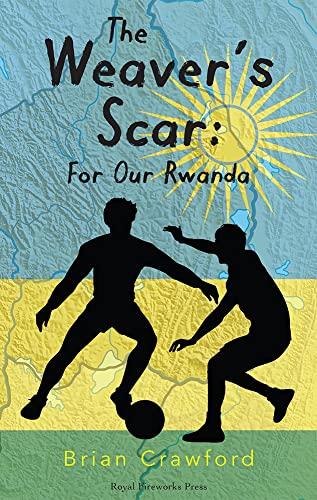 The Weaver's Scar: For Our Rwanda: Crawford, Brian