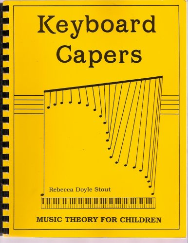 Keyboard Capers: Music Theory for Children: Rebecca Doyle Lennon