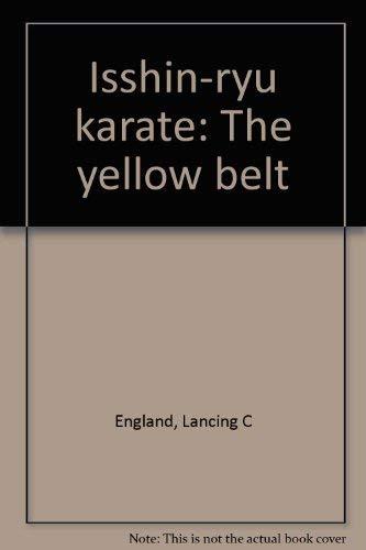 Isshin-Ryu Karate: The Yellow Belt: England, Lancing C.