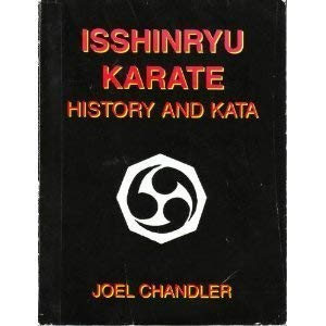 ISSHINRYU KARATE History and Kata: Chandler, Joel