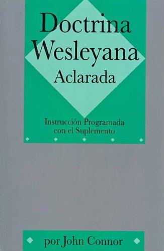 9780898270631: Doctrina Wesleyana Aclarada: Instruccion Programada Con el Suplemento (Spanish Edition)