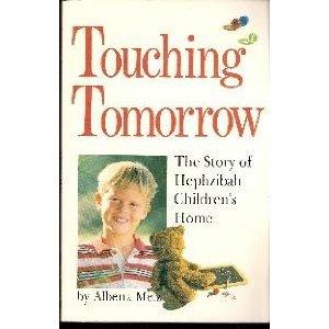 9780898270662: Touching tomorrow: The story of Hephzibah Children's Home