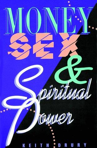 Money Sex & Spiritual Power: Drury, Keith W