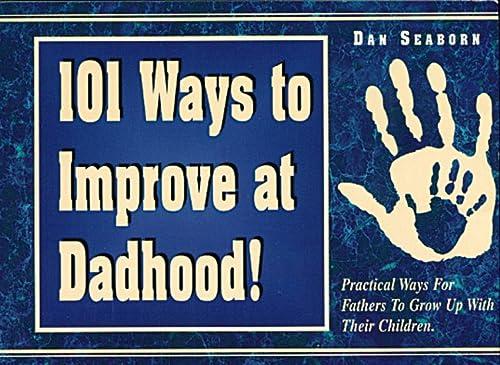 9780898271485: 101 Ways to Improve at Dadhood!