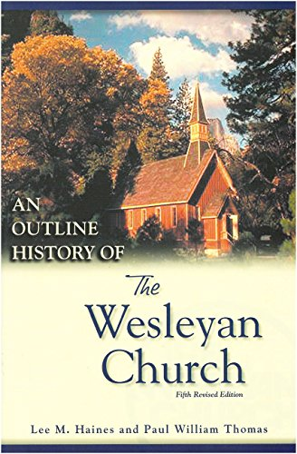 9780898272239: An Outline History of the Wesleyan Church
