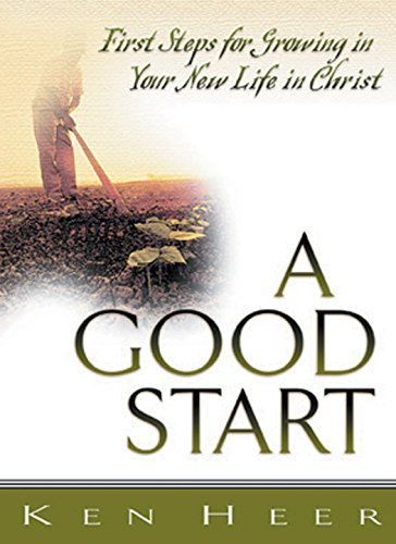 9780898272536: A Good Start: First Steps for Growing in Your New Life in Christ
