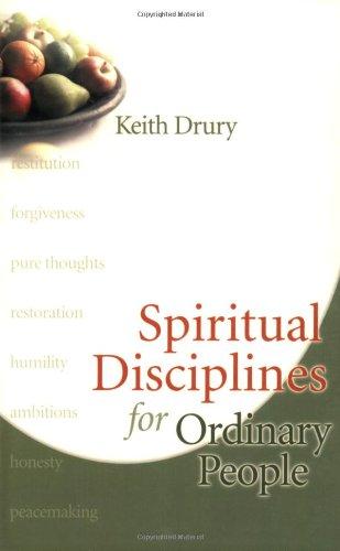 Spiritual Disciplines for Ordinary People: Keith Drury