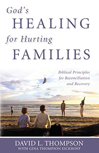 9780898272819: God's Healing for Hurting Families: Biblical Principles for Reconciliation and Recovery
