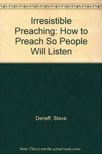 9780898273144: Irresistible Preaching: How to Preach So People Will Listen