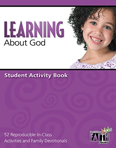 9780898273403: Learning about God Student Activity Book: 52 Reproducible In-Class Activities and Family Devotionals (Building Kids Faith)