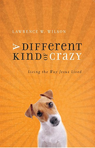 9780898273489: A Different Kind of Crazy: Living the Way Jesus Lived