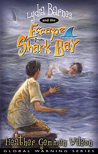 9780898273526: Lydia Barnes & The Escape from Shark Bay (Global Warning)