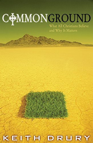 9780898273540: Common Ground: What All Christians Believe and Why It Matters