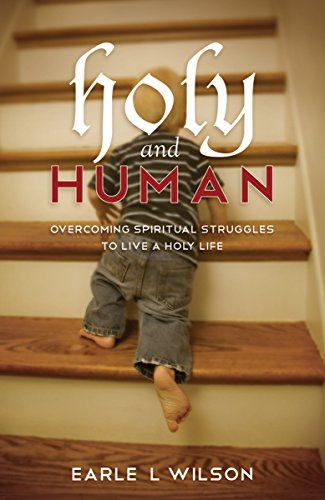 9780898273557: Holy and Human: Overcoming Spiritual Struggles to Live a Holy Life