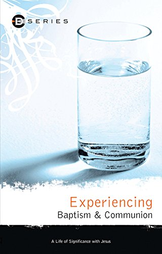 Experiencing Baptism & Communion (D Series): Keith Drury